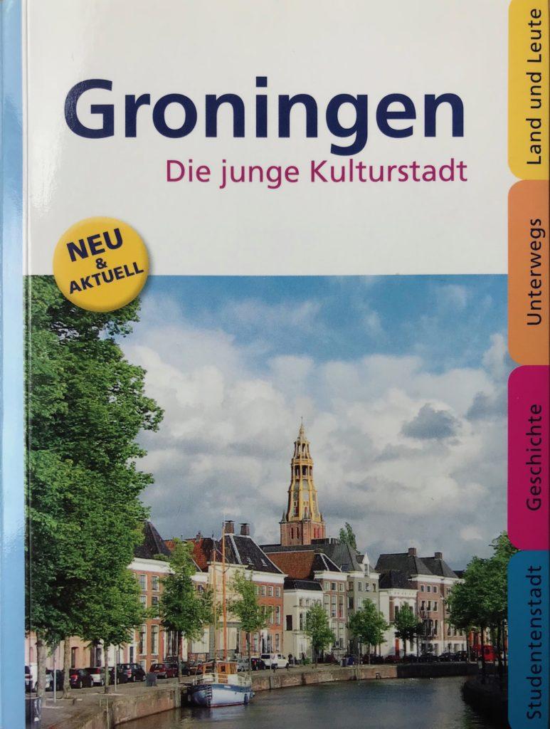 Reiseführer - Wolfgang Stelljes - Groningen - Die junge Kulturstadt - Cover
